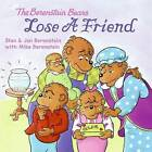 The Berenstain Bears Lose a Friend by Jan Berenstain, Stan Berenstain, Mike Berenstain (Paperback)