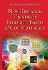 New Research Trends of Fluorite-Based Oxide Materials: From Basic Chemistry & Materials Science to Engineering Applications by Nova Science Publishers Inc (Hardback, 2015)