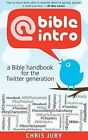 @Bibleintro: A Bible Handbook for the Twitter Generation by Chris Juby (Paperback, 2015)
