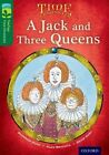 Oxford Reading Tree TreeTops Time Chronicles: Level 12: A Jack And Three Queens by Roderick Hunt, David Hunt (Paperback, 2014)