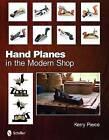 Hand Planes in the Modern Shop by Kerry Pierce (Hardback, 2011)