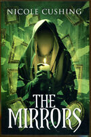 The Mirrors By Nicole Cushing-signed First Edition-2015-s.t. Joshi