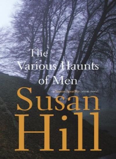 The Various Haunts Of Men,Susan Hill