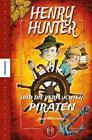 Henry Hunter und die verfluchten Piraten von John Matthews (2015, Gebundene Ausgabe)