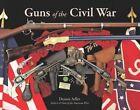 Guns of the Civil War by Dennis Adler (Hardback, 2014)