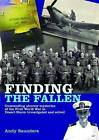 Finding the Fallen: Outstanding Aircrew Mysteries from the First World War to Desert Storm Investigated and Solved by Andy Saunders (Hardback, 2011)
