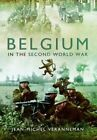 Belgium in the Second World War by Jean-Michel Veranneman (Hardback, 2014)