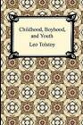 Childhood, Boyhood, and Youth by Leo Tolstoy (Paperback / softback, 2009)