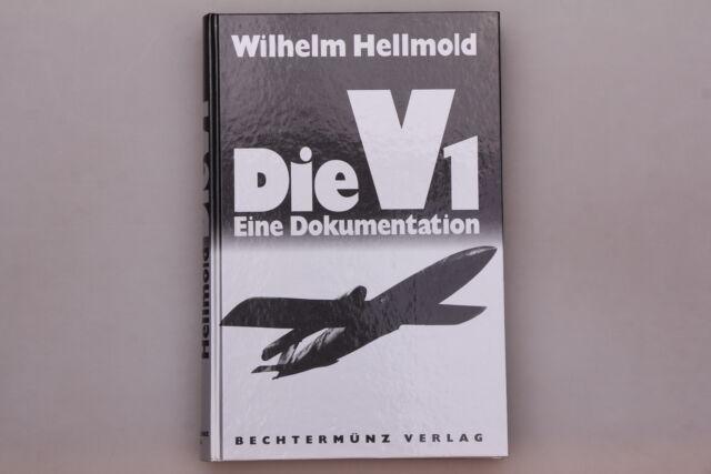 160216 Wilhelm Hellmold DIE V 1 Eine Dokumentation HC SEHR GUTER ZUSTAND!