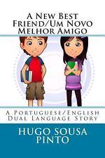 A New Best Friend/Um Novo Melhor Amigo : A Portuguese/English Dual Language...