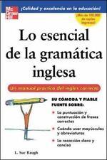Lo Esencial de la Gramatica Inglesa : Un Manual Practico del Ingles Correcto...