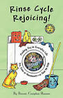 Rinse Cycle Rejoicing! Finding Joy in Everyday Life Yes, Even in Housework-In Just 30 Days by Bonnie Compton Hanson (Paperback / softback, 2011)