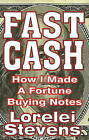Fast Cash: How I Made a Fortune Buying Notes by Lorelei Stevens (Paperback, 2004)
