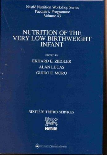 Nutrition of the Very Low Birthweight Infant