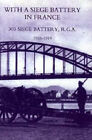 With A Siege Battery in France. 303 Siege Battery, R.G.A 1916-1919 by ed Maj J.O.K Delap (Hardback, 2006)