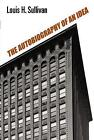 Autobiography of an Idea by Louis Henry Sullivan (Paperback, 2003)