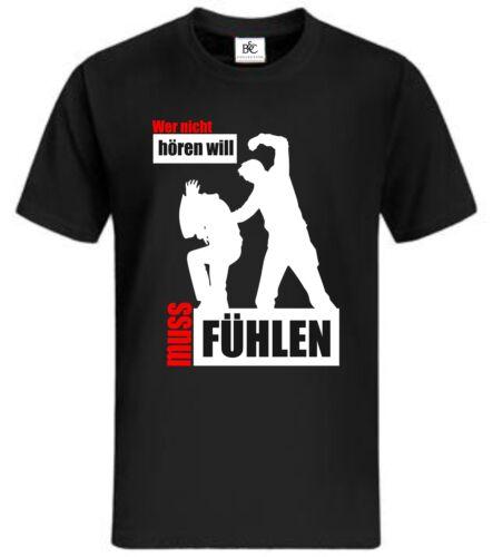 wer nicht hören will muss fühlen T-Shirt Hooligan Fun MMA Muay Thai K.O Hool