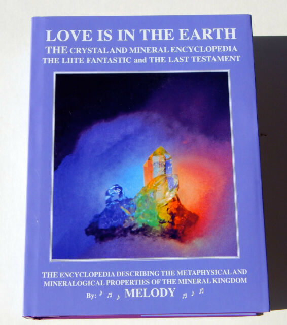LOVE IS IN THE EARTH: The Crystal & Mineral Encyclopedia--The LIITE Fantastic