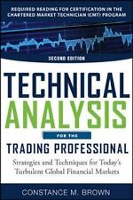 Technical Analysis for the Trading Professiona: Strategies and Techniques for To