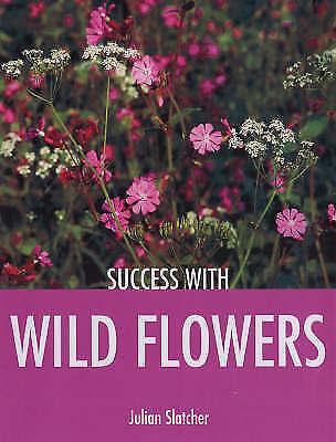 Slatcher, Julian, Success with Wild Flowers (Success With...), Very Good Book