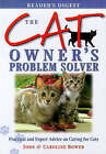 The Cat Owner's Problem Solver: Practical and Expert Advice on Caring for Cats by John S. M. Bower, Caroline Bower (Hardback, 1998)