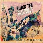 Black Tea The Legend of Jessi James 0659123046626 by Jessica Care Moore