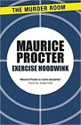 Exercise Hoodwink 9781471902871 by Maurice Procter Paperback