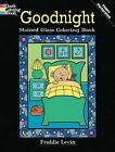 Goodnight Stained Glass Coloring Book by Freddie Levin (Paperback, 2009)