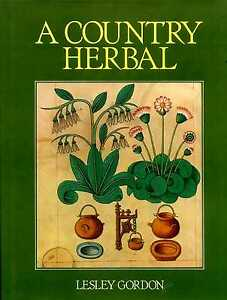 Gordon Lesley A COUNTRY HERBAL Hardback BOOK - Llanwrda, United Kingdom - Gordon Lesley A COUNTRY HERBAL Hardback BOOK - Llanwrda, United Kingdom