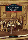 Knoxville's WNOX by Ed Hooper (Paperback / softback, 2009)