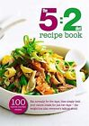 The 5:2 Diet Recipe Book by Octopus Publishing Group (Paperback, 2013)