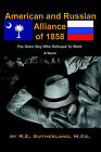 American and Russian Alliance of 1858: The Slave Boy Who Refused to Work by Rebekah E Sutherland (Paperback / softback, 2002)