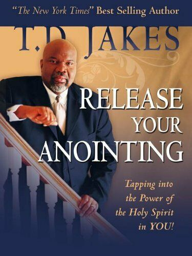 RELEASING YOUR ANOINTING,JAKES T D