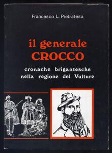 PIETRAFESA-IL-GENERALE-CROCCO-CRONACHE-BRIGANTESCHE-NELLA-REGIONE-DEL-VULTURE