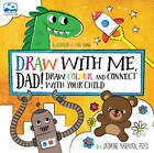 Draw with Me, Dad!: Draw, Colour, and Connect with Your Child by Jasmine Narayan (Paperback, 2016)