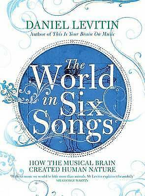 1 of 1 - The World in Six Songs: How the Musical Brain Created Human Nature, Daniel Levit