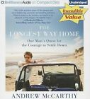 The Longest Way Home: One Man's Quest for the Courage to Settle Down by Andrew McCarthy (CD-Audio, 2013)