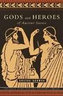 Gods and Heroes of Ancient Greece: Myths and Epics of Ancient Greece by Gustav Schwab (Paperback, 2002)