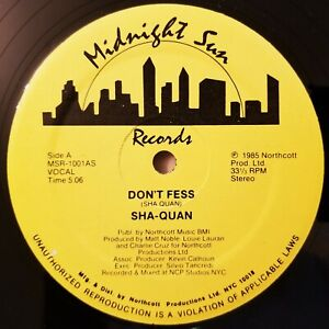 Details about 1985 - SHA-QUAN - DON'T FESS - MIDNIGHT SUN RECORDS ORIGINAL  PRESSING