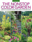 The Nonstop Color Garden: Design Flowering Landscapes & Gardens for Year-Round Enjoyment by Nellie Neal (Paperback, 2015)