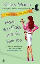 Have Your Cake and Kill Him Too No. 5 by Nancy Martin (2007, Pb) Cozy Mystery