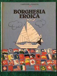 Borghesia Eroica - Carpineti & Faraguna - Edizioni del la Cittadella - 1978