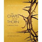 The Chapel of the Thorn: A Dramatic Poem by Charles Williams (Paperback / softback, 2014)