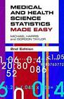 Medical and Health Science Statistics Made Easy by Michael Harris, Gordon Taylor (Paperback, 2009)