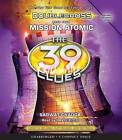 Mission Atomic (the 39 Clues: Doublecross Book 4) by Sarwat Chadda (CD-Audio, 2016)