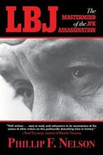 LBJ: The Mastermind of the JFK Assassination, Nelson, Phillip F.