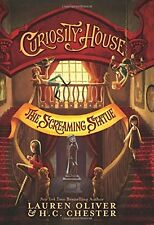Curiosity House: The Screaming Statue 2 by Lauren Oliver and H. C. Chester (2016, Hardcover)