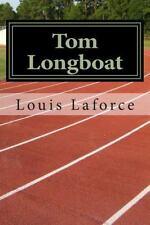 Tom Longboat : L'homme Qui Courait Plus Vite Que Son Ombre by Louis Laforce...