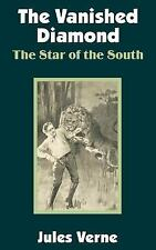 The Vanished Diamond : The Star of the South by Jules Verne (2002, Paperback)