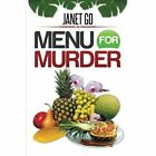 Menu for Murder by Janet Go (Paperback / softback, 2015)